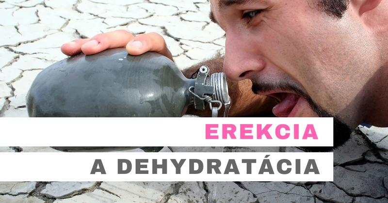 erekcia a dehydratácia