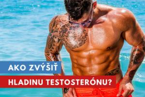 ako zvýšiť hladinu testosterónu?