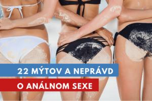 mýty a nepravdy o análnom sexe