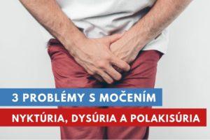 problémy s močením - nyktúria, dysúria a polakisúria