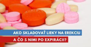 ako skladovať lieky na erekciu?