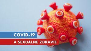 Covid-19 a sexuálne zdravie